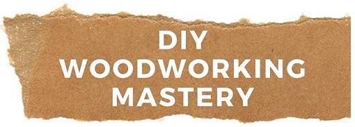 DIY Woodworking Mastery